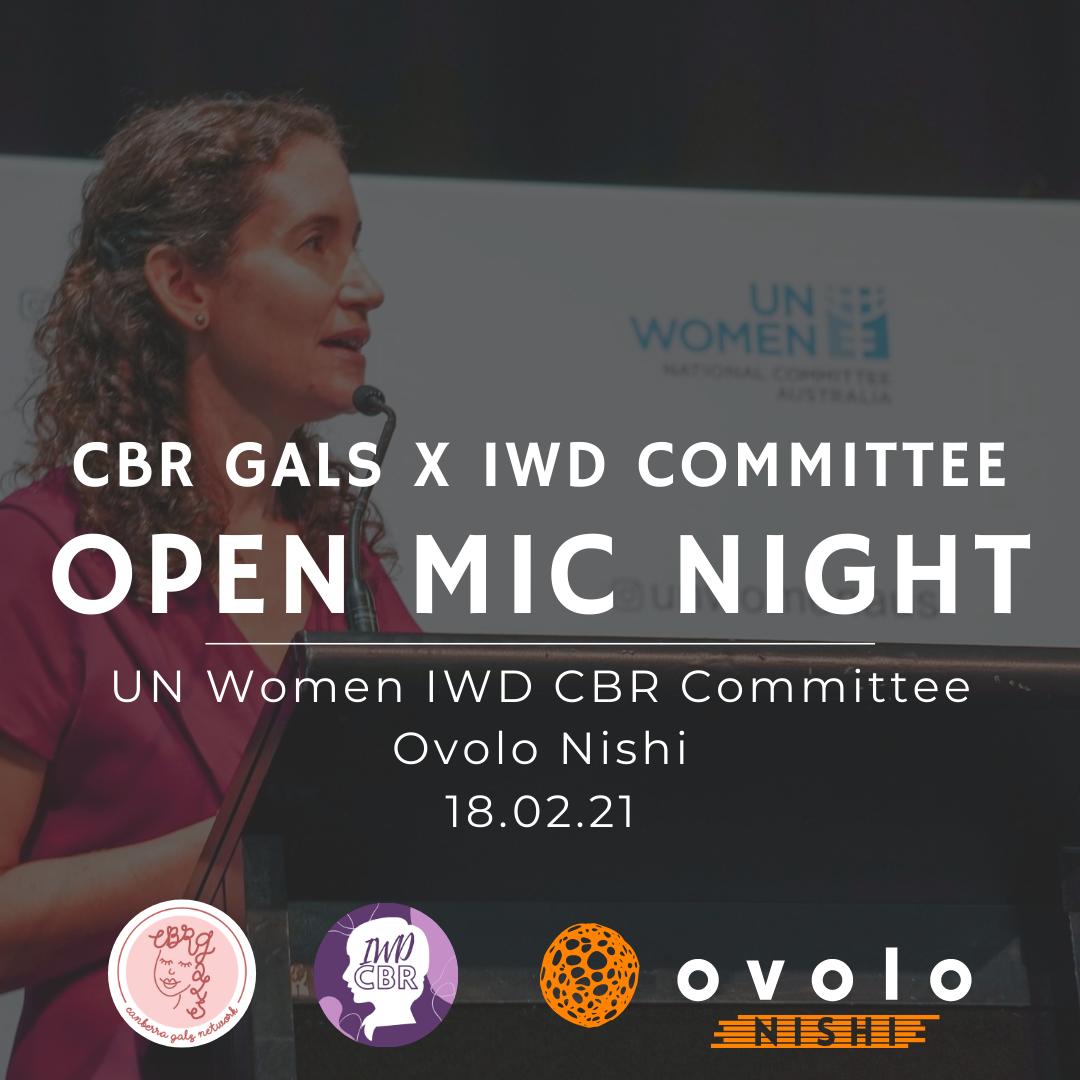 Women speaking at microphone. Text overlay reads: CBR Gals x IWD Committee Open Mic Night. UN WOmen IWD CBR Committee. Ovolo Nishi. 18.02.21. By the CBR Gals Network, the IWD Committee, and Ovolo Nishi.