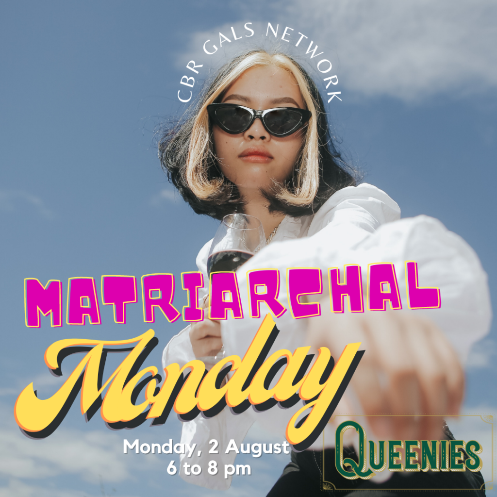 Event image for July 2021 Happy Hour. Image reads: Matriarchal Monday, Monday 2 August from 6 to 8 PM at Queenies
